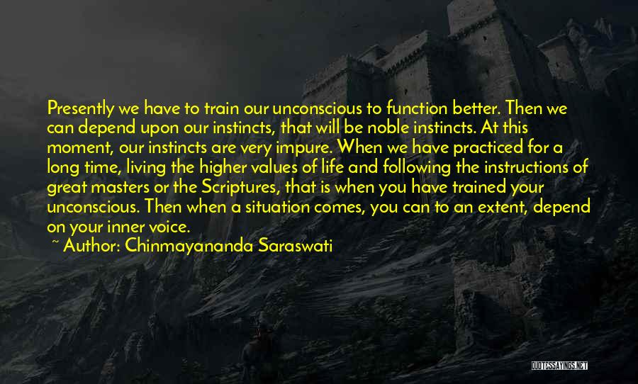 Your Inner Voice Quotes By Chinmayananda Saraswati
