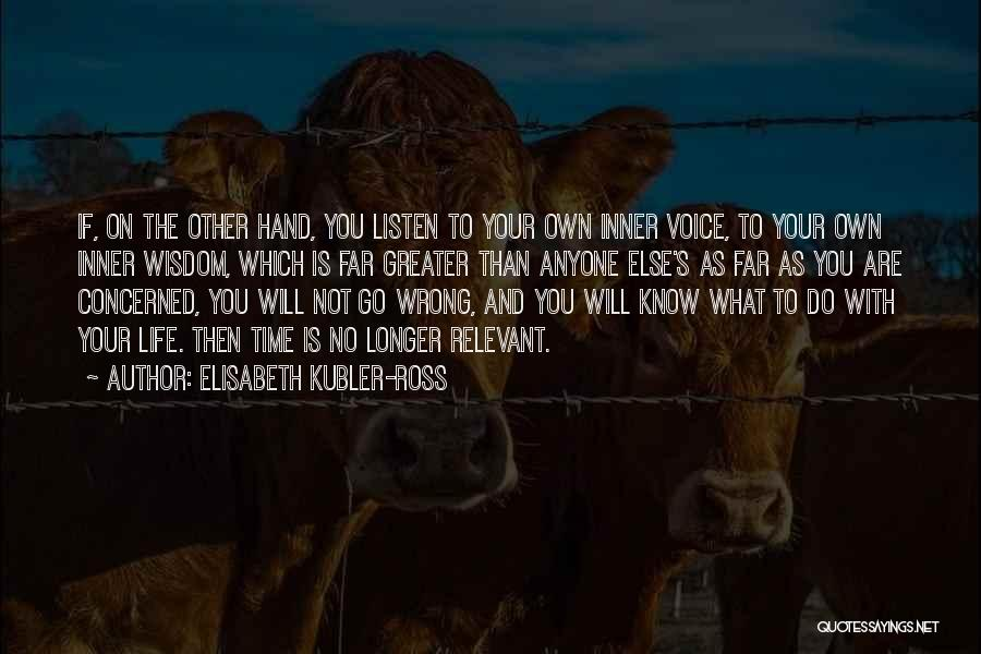 Your Inner Voice Quotes By Elisabeth Kubler-Ross