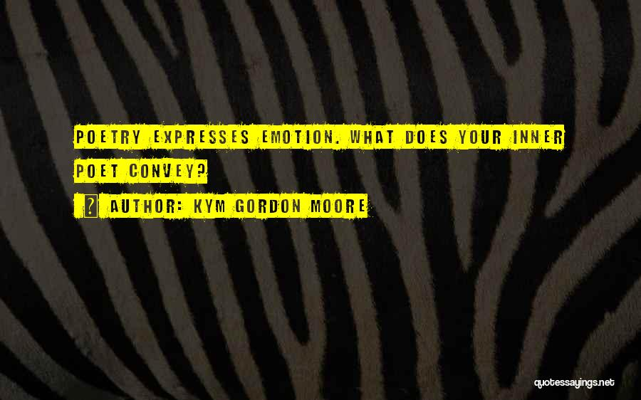 Your Inner Voice Quotes By Kym Gordon Moore