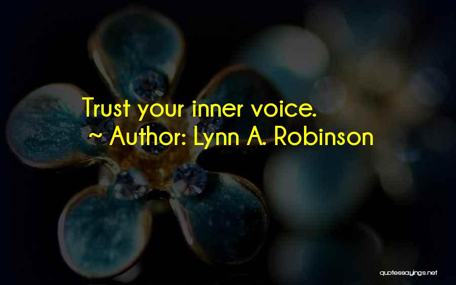 Your Inner Voice Quotes By Lynn A. Robinson