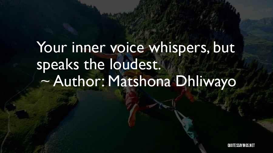 Your Inner Voice Quotes By Matshona Dhliwayo