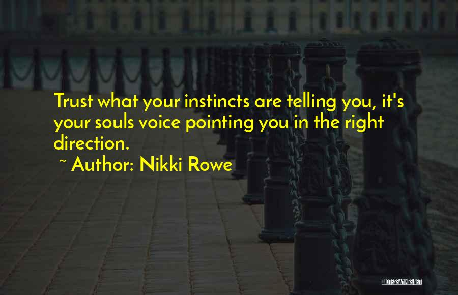 Your Inner Voice Quotes By Nikki Rowe