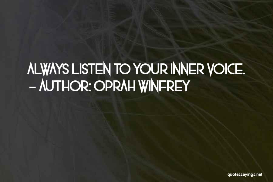 Your Inner Voice Quotes By Oprah Winfrey