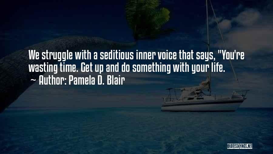 Your Inner Voice Quotes By Pamela D. Blair