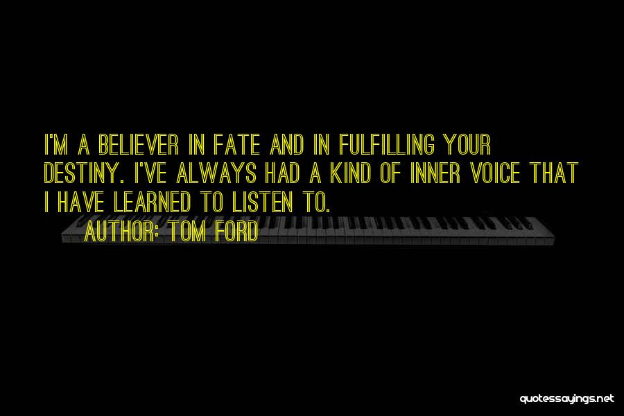 Your Inner Voice Quotes By Tom Ford