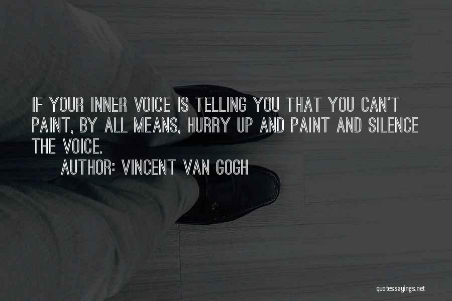 Your Inner Voice Quotes By Vincent Van Gogh