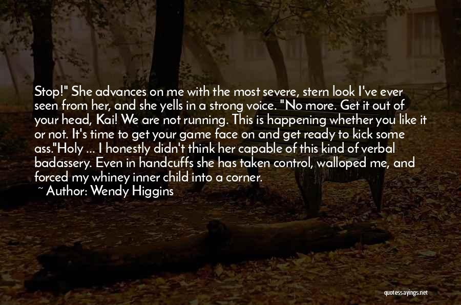 Your Inner Voice Quotes By Wendy Higgins
