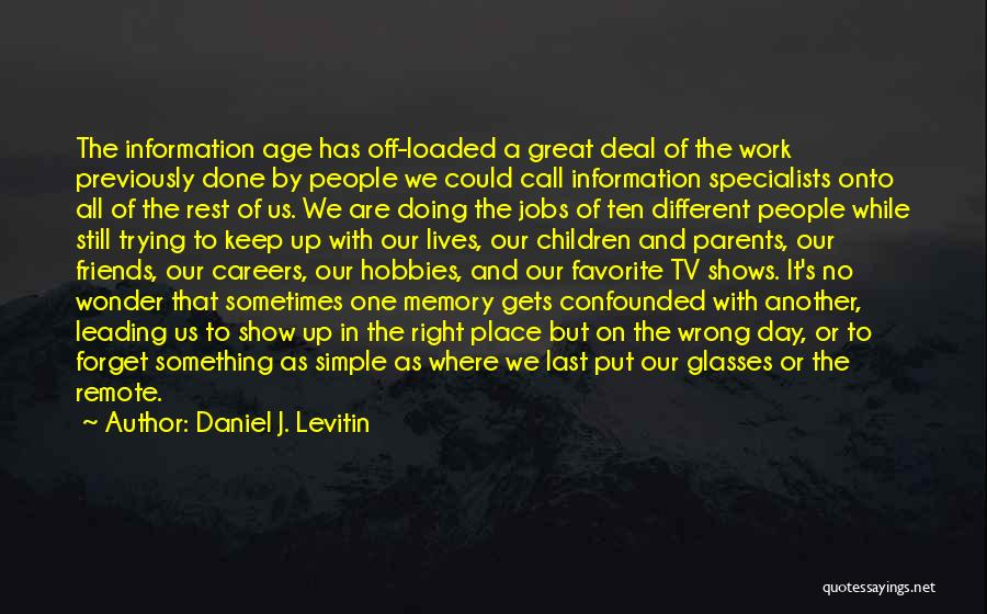 Your Last Day At Work Quotes By Daniel J. Levitin