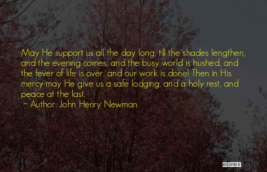 Your Last Day At Work Quotes By John Henry Newman