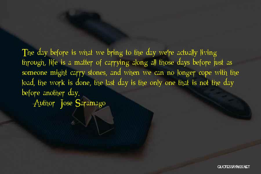 Your Last Day At Work Quotes By Jose Saramago