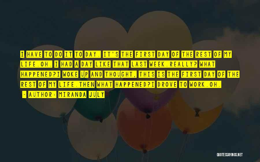 Your Last Day At Work Quotes By Miranda July