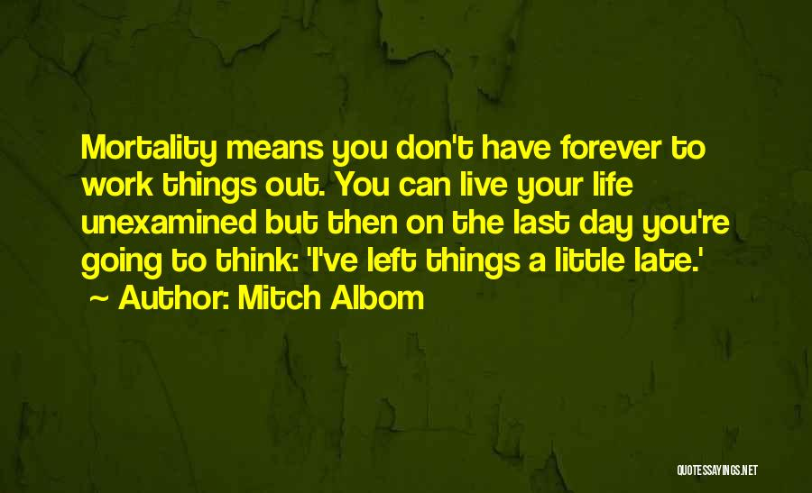 Your Last Day At Work Quotes By Mitch Albom