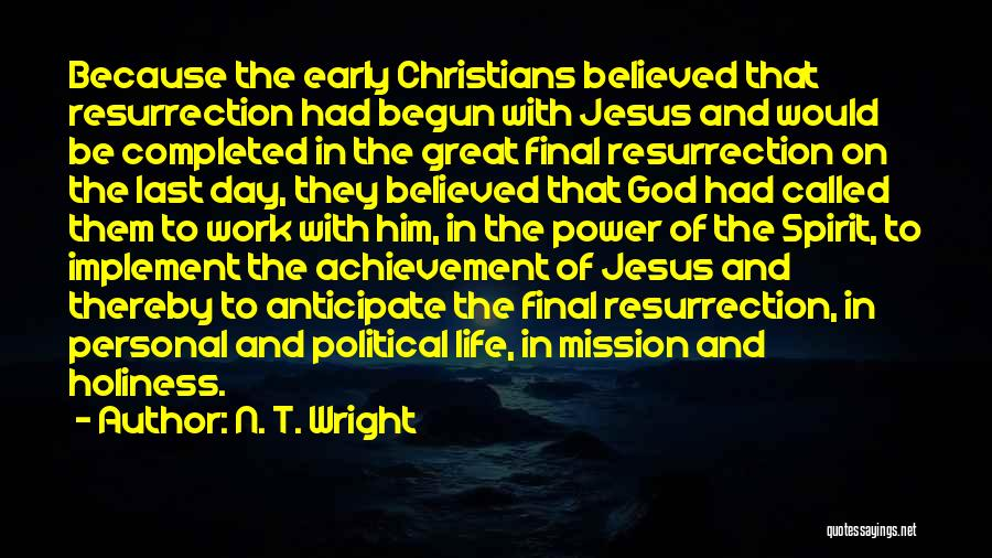 Your Last Day At Work Quotes By N. T. Wright