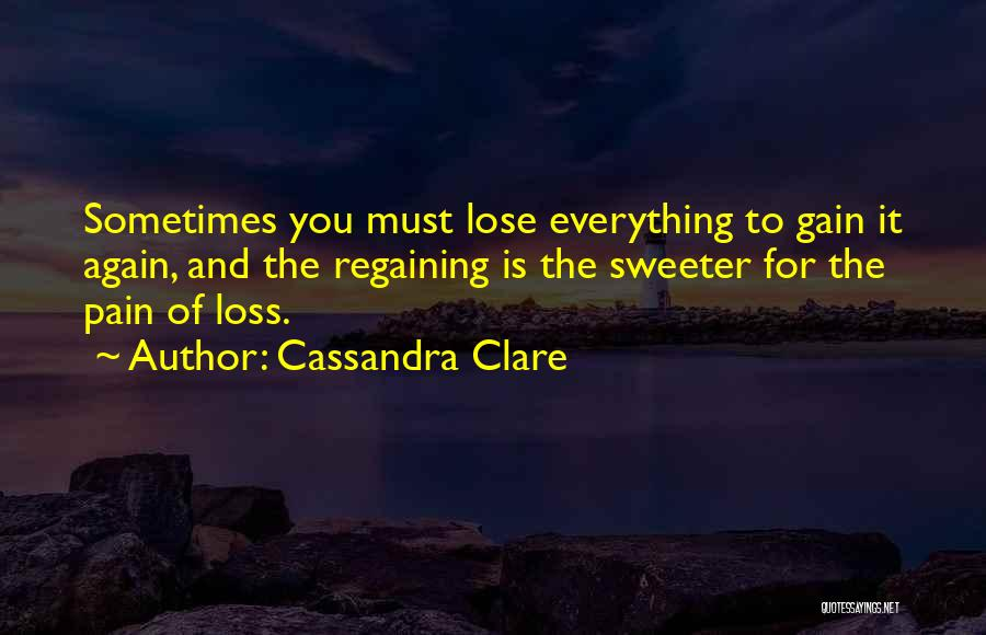 Your Loss Is My Gain Quotes By Cassandra Clare