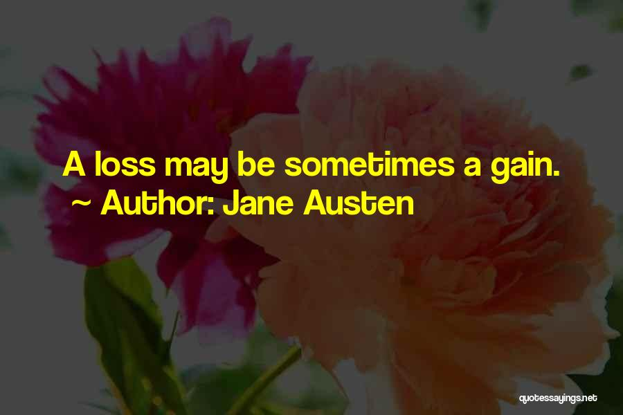 Your Loss Is My Gain Quotes By Jane Austen