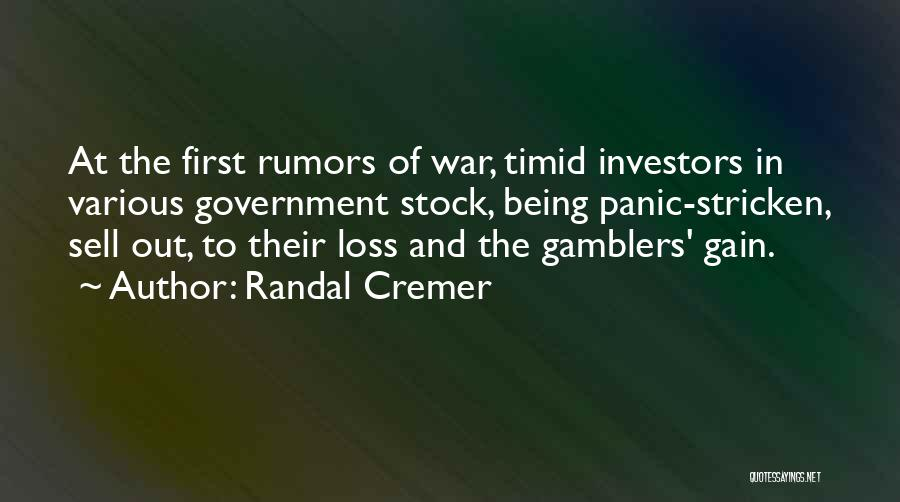 Your Loss Is My Gain Quotes By Randal Cremer