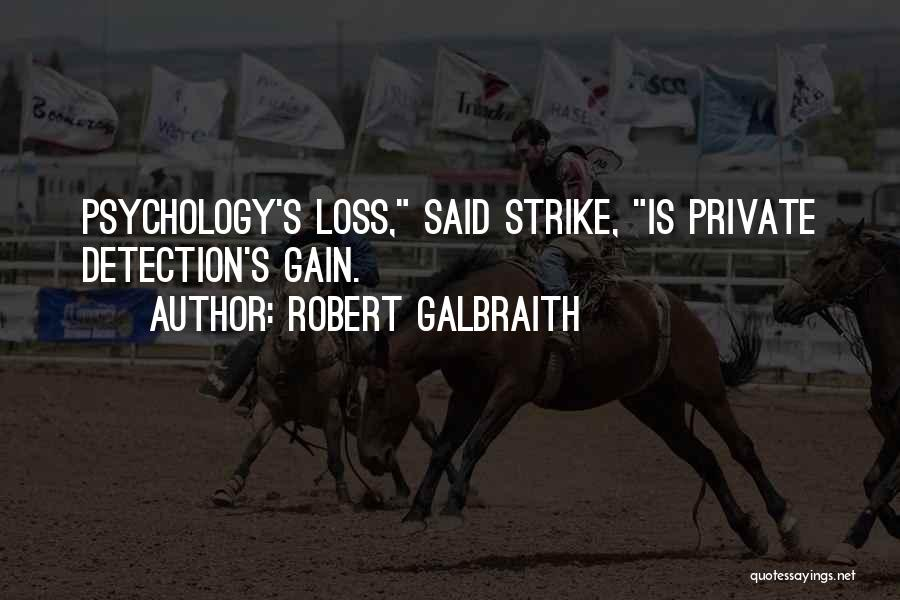 Your Loss Is My Gain Quotes By Robert Galbraith