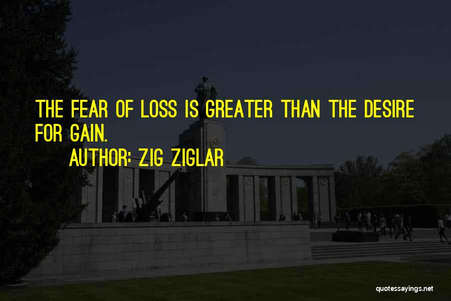 Your Loss Is My Gain Quotes By Zig Ziglar