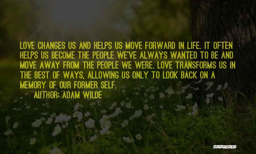Your Love Moving Away Quotes By Adam Wilde