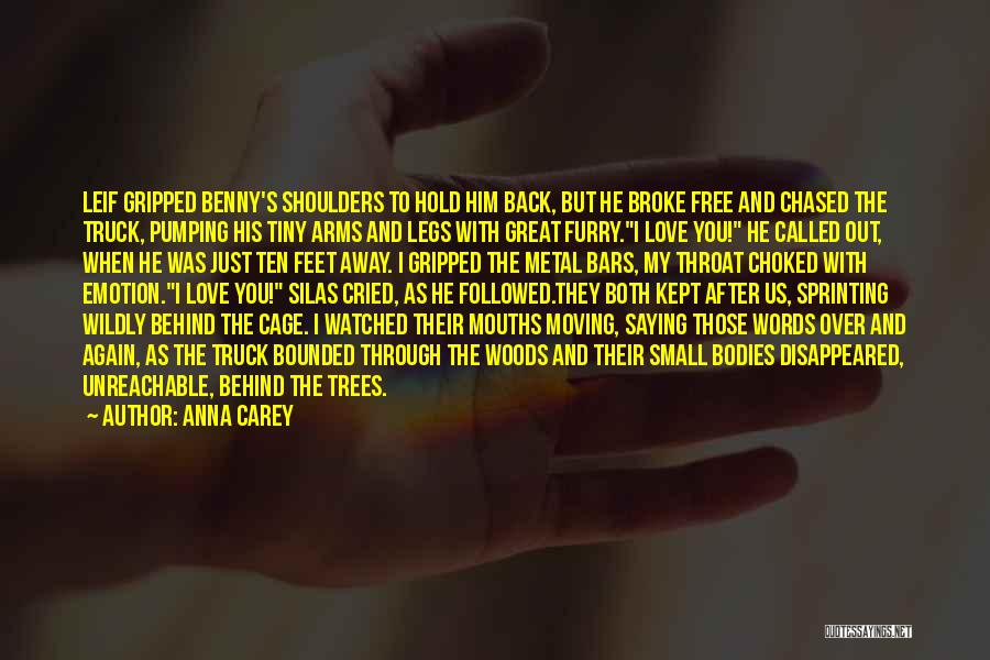 Your Love Moving Away Quotes By Anna Carey