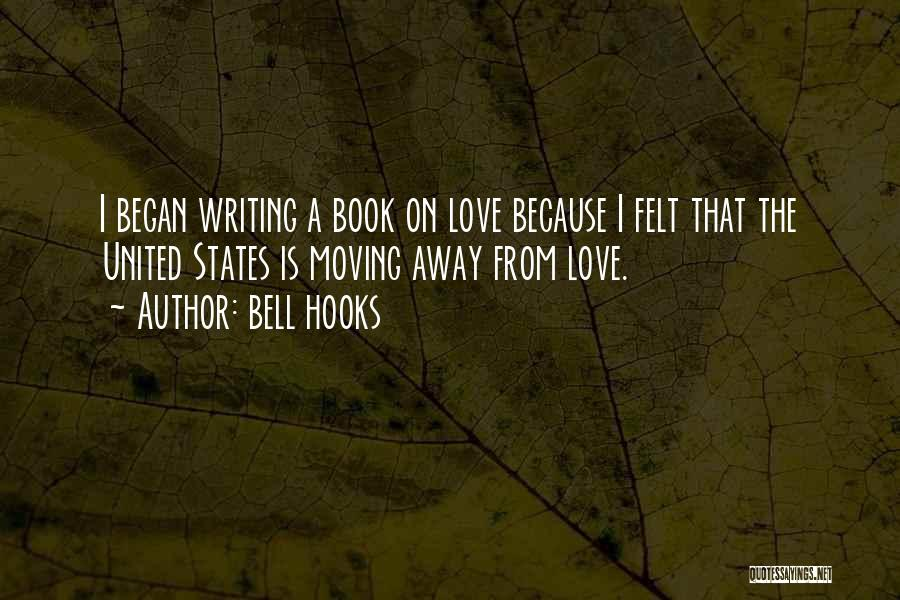 Your Love Moving Away Quotes By Bell Hooks