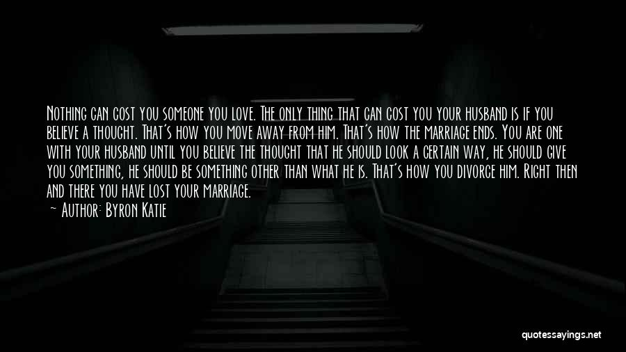 Your Love Moving Away Quotes By Byron Katie