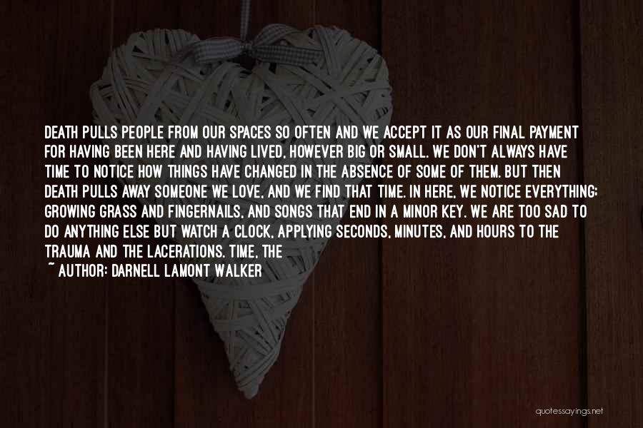 Your Love Moving Away Quotes By Darnell Lamont Walker