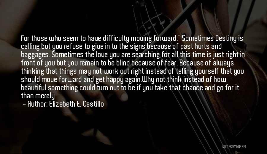 Your Love Moving Away Quotes By Elizabeth E. Castillo