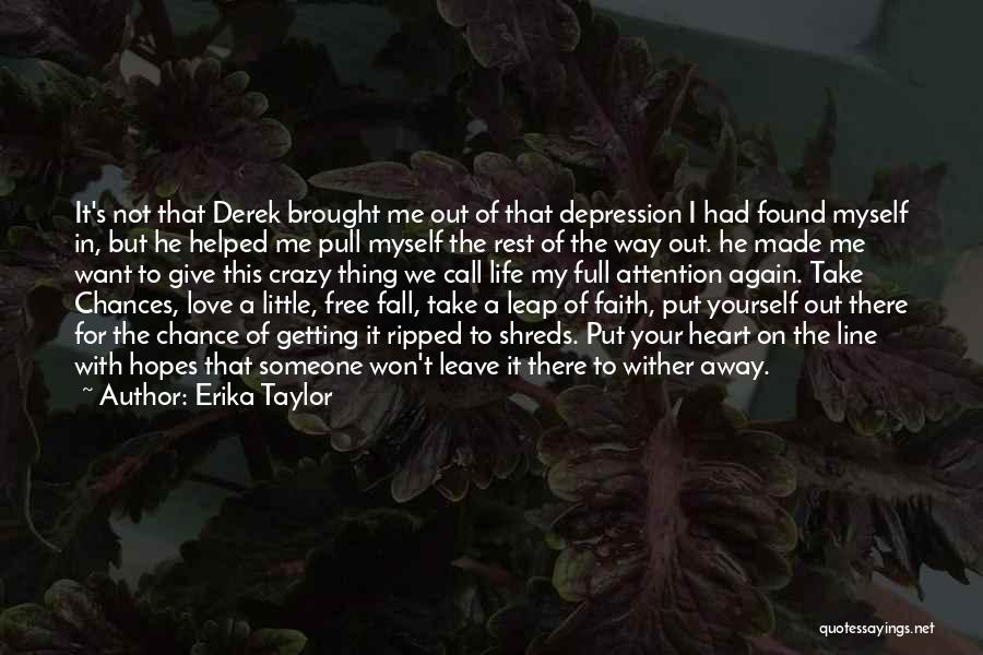 Your Love Moving Away Quotes By Erika Taylor