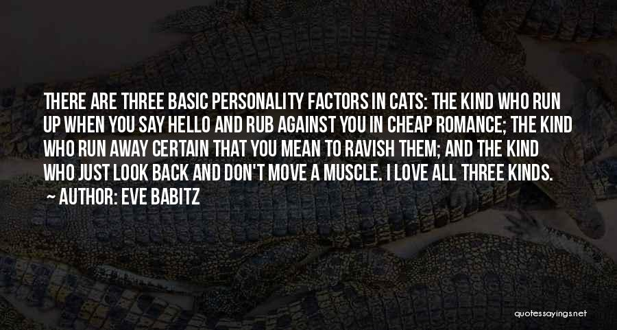Your Love Moving Away Quotes By Eve Babitz