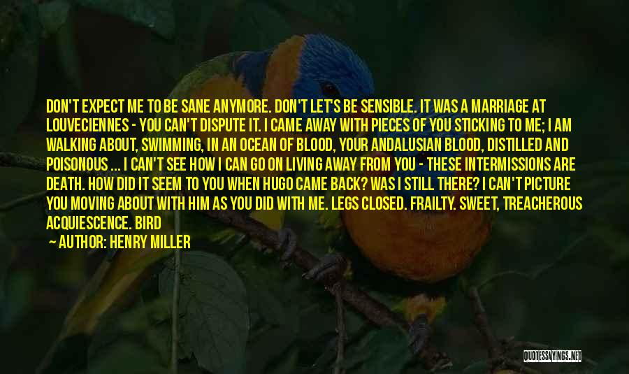 Your Love Moving Away Quotes By Henry Miller
