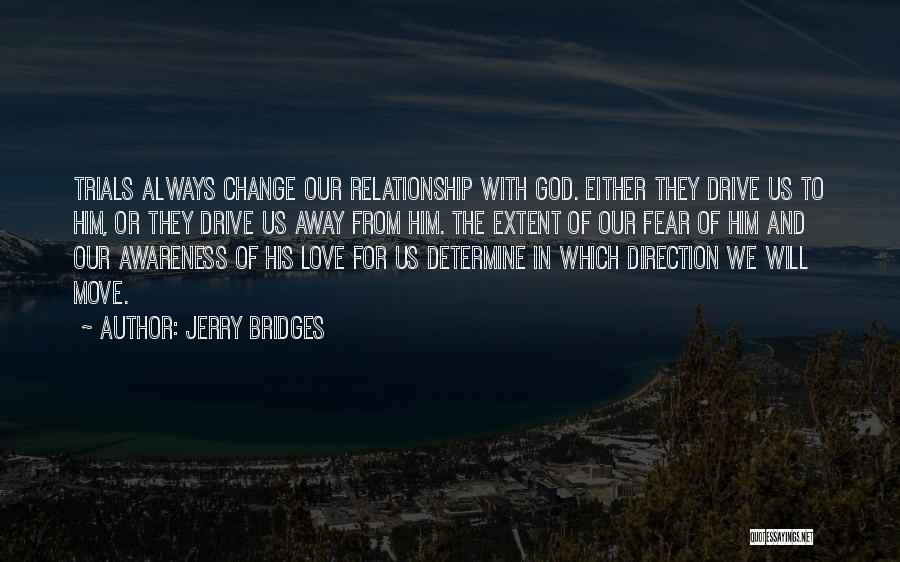 Your Love Moving Away Quotes By Jerry Bridges