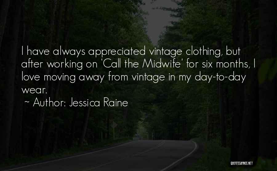 Your Love Moving Away Quotes By Jessica Raine