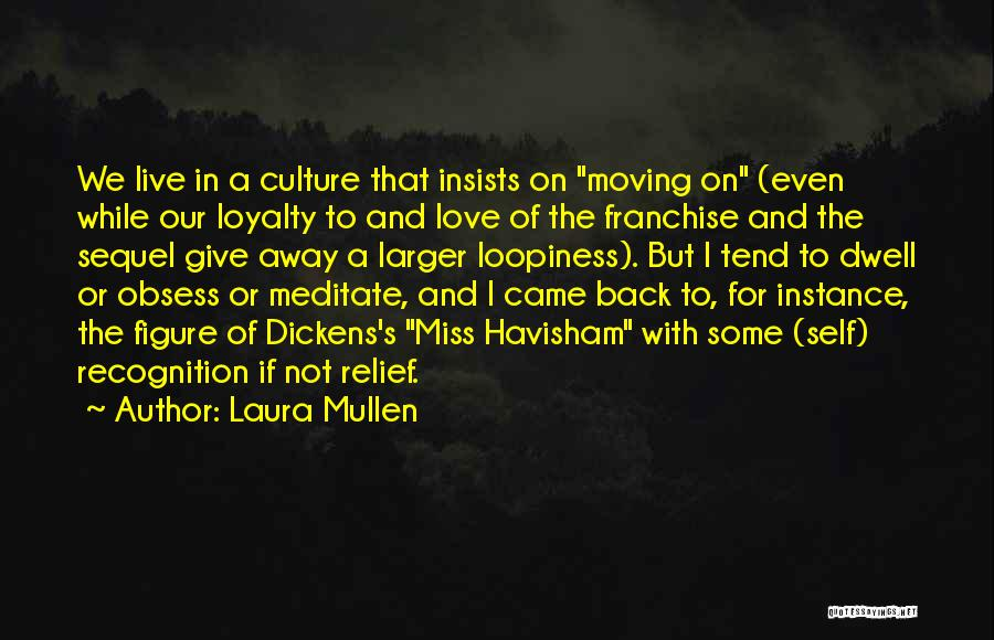 Your Love Moving Away Quotes By Laura Mullen