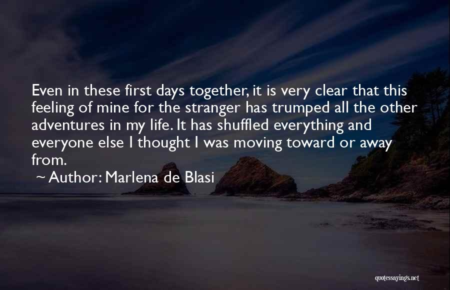 Your Love Moving Away Quotes By Marlena De Blasi