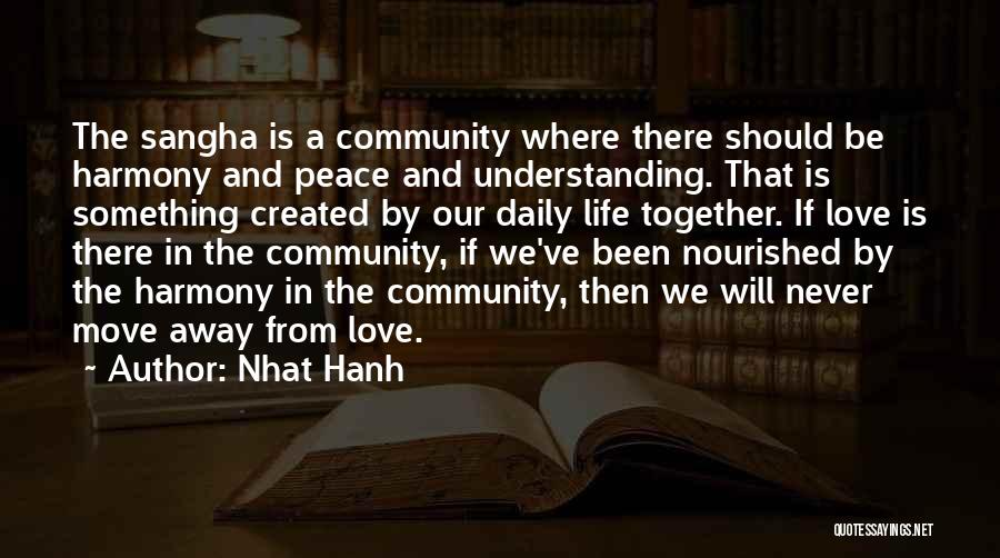 Your Love Moving Away Quotes By Nhat Hanh