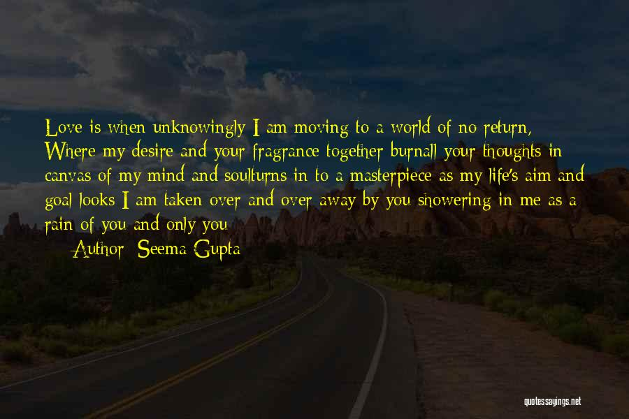 Your Love Moving Away Quotes By Seema Gupta