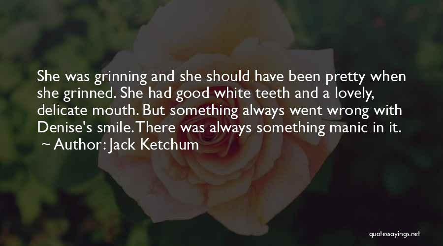 Your Lovely Smile Quotes By Jack Ketchum