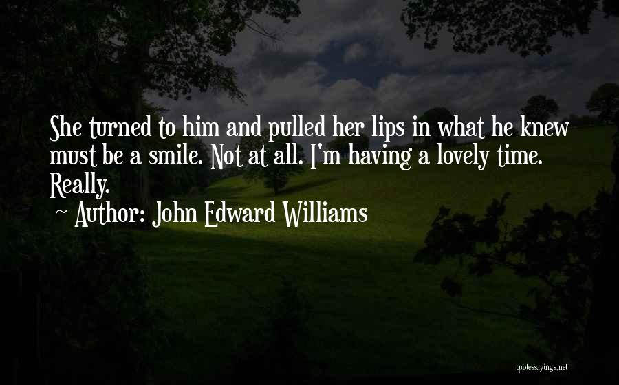 Your Lovely Smile Quotes By John Edward Williams