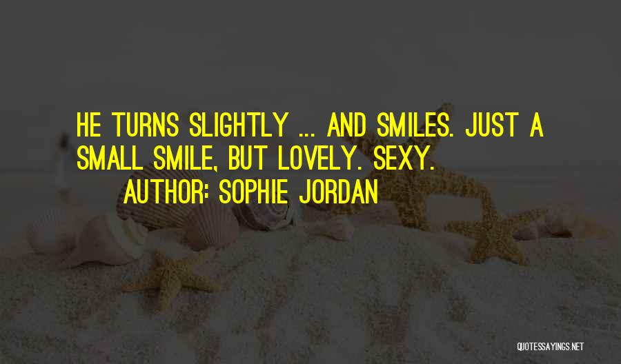 Your Lovely Smile Quotes By Sophie Jordan