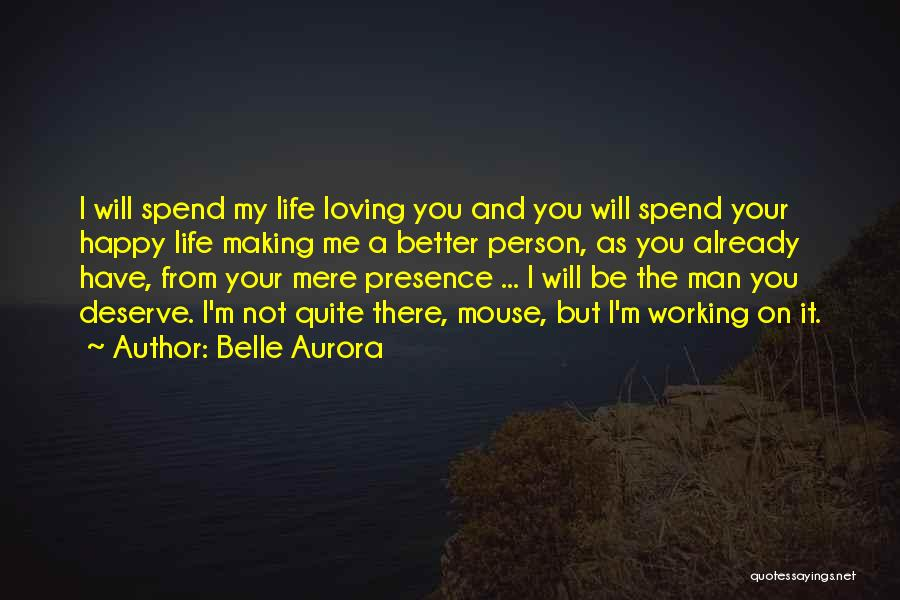 Your Man Loving You Quotes By Belle Aurora