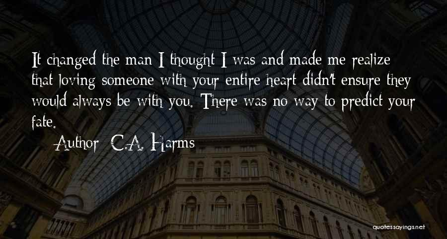Your Man Loving You Quotes By C.A. Harms