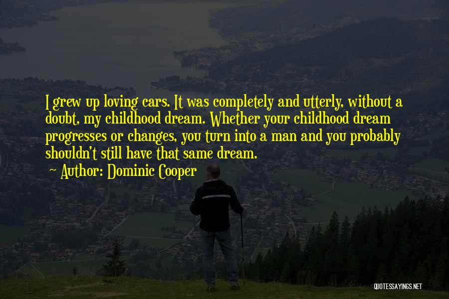 Your Man Loving You Quotes By Dominic Cooper