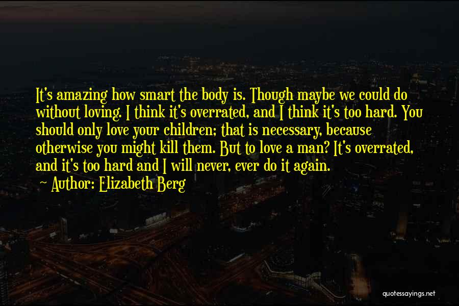 Your Man Loving You Quotes By Elizabeth Berg