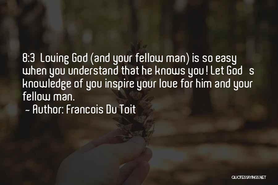 Your Man Loving You Quotes By Francois Du Toit
