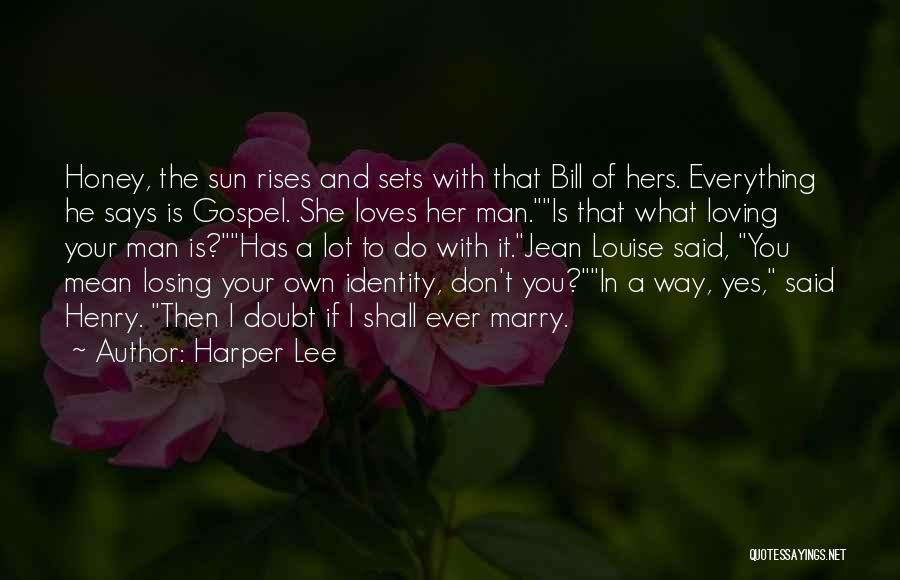 Your Man Loving You Quotes By Harper Lee