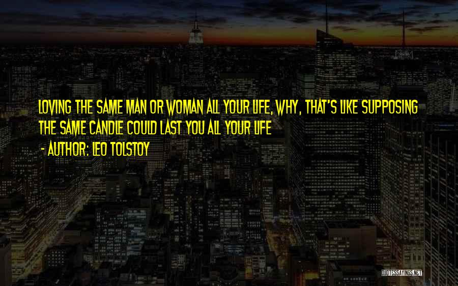 Your Man Loving You Quotes By Leo Tolstoy