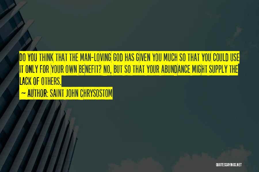 Your Man Loving You Quotes By Saint John Chrysostom