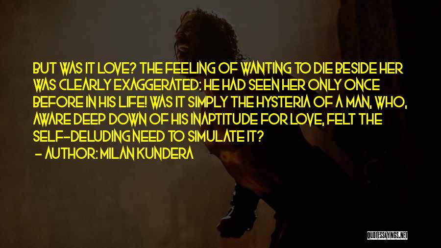 Your Man Wanting Me Quotes By Milan Kundera