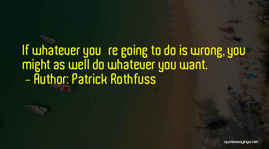 Your Man Wanting Me Quotes By Patrick Rothfuss